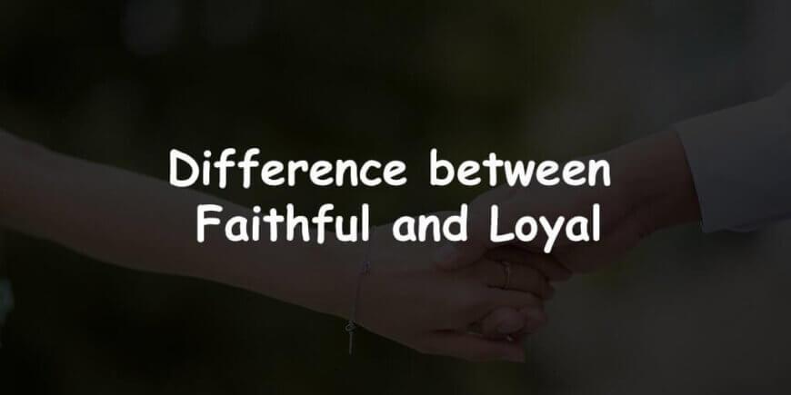 Faithful vs. Loyal