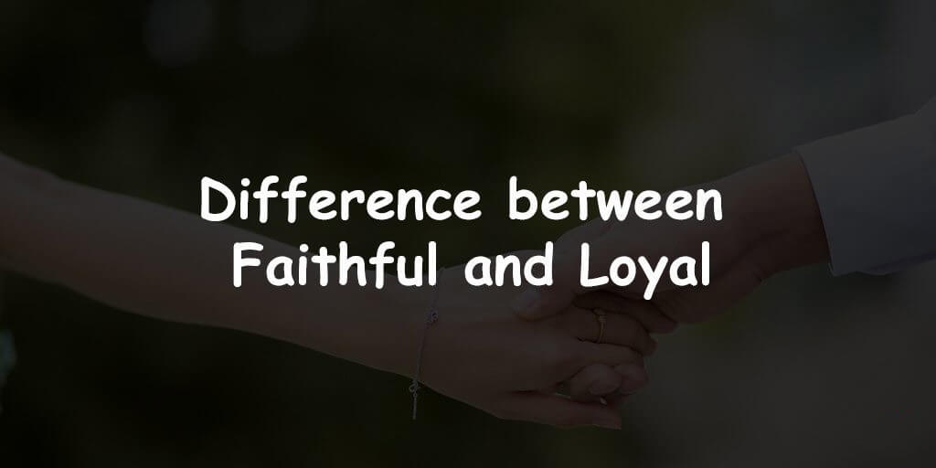 Faithful vs. Loyal