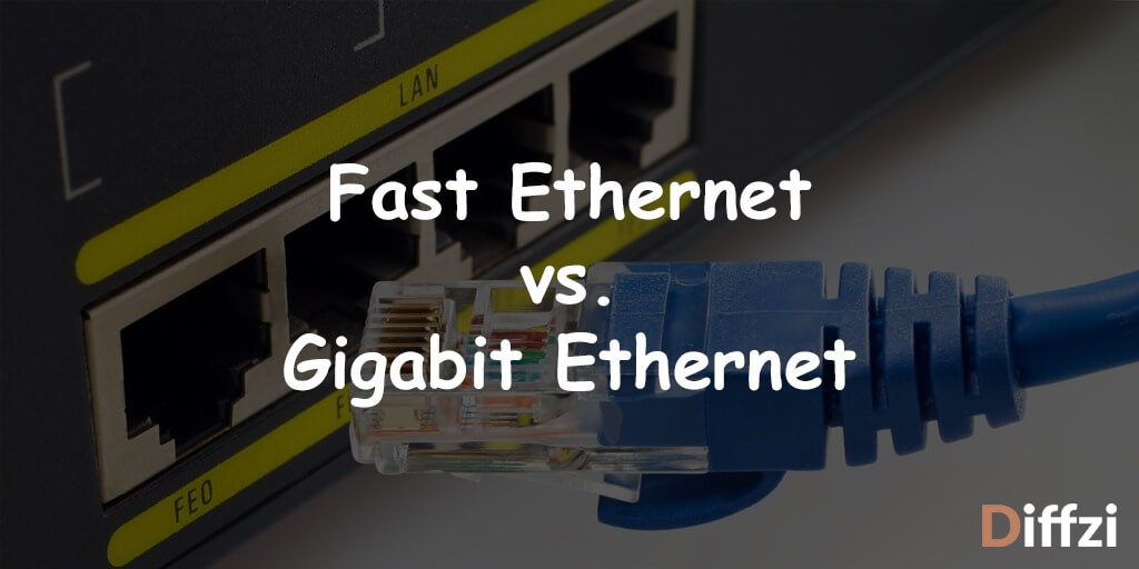 Fast Ethernet vs. Gigabit Ethernet 1