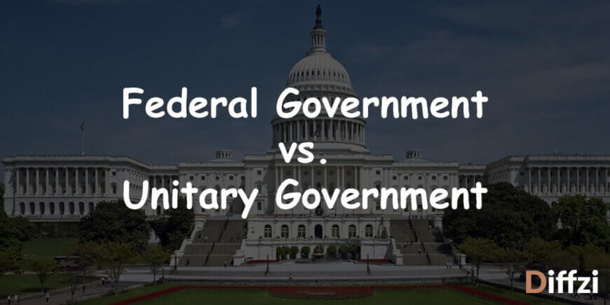 Federal Government vs. Unitary Government