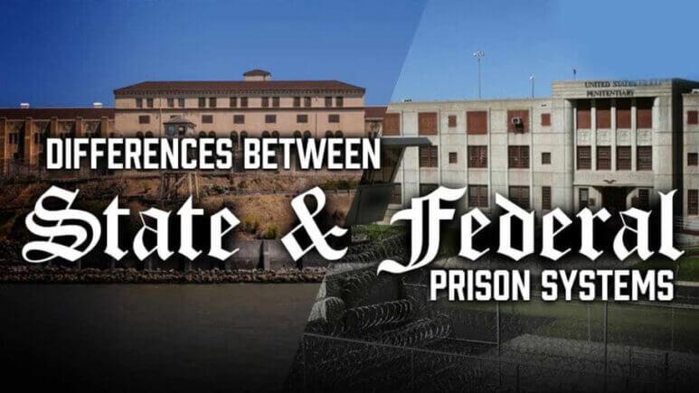 Federal Prison vs. State Prison