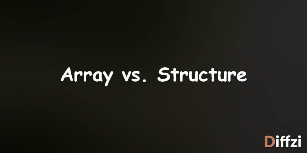Array vs. Structure