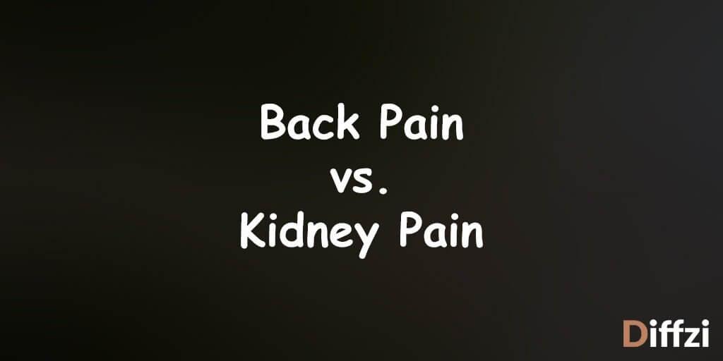 Back Pain vs. Kidney Pain