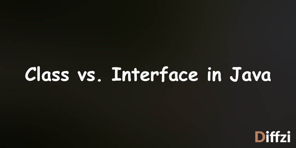 Class vs. Interface in Java