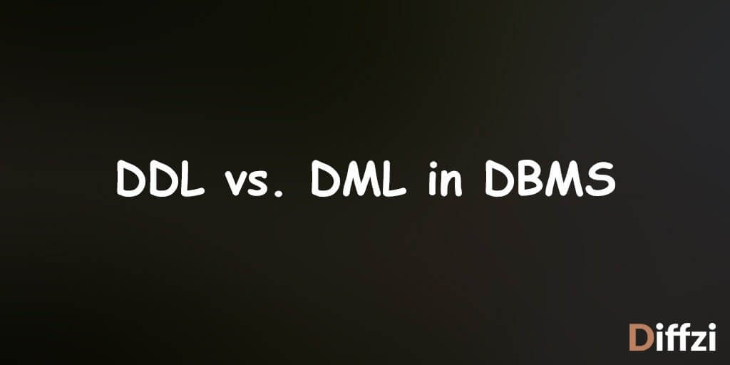 DDL vs. DML in DBMS