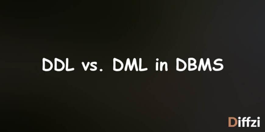 DDL vs. DML in DBMS