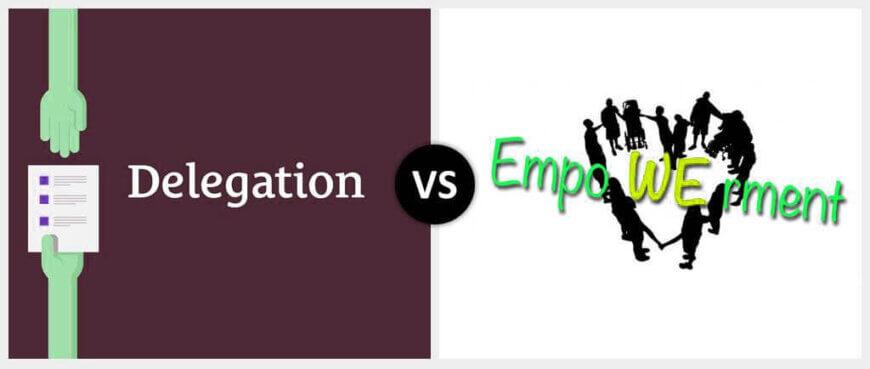 Delegation vs. Empowerment
