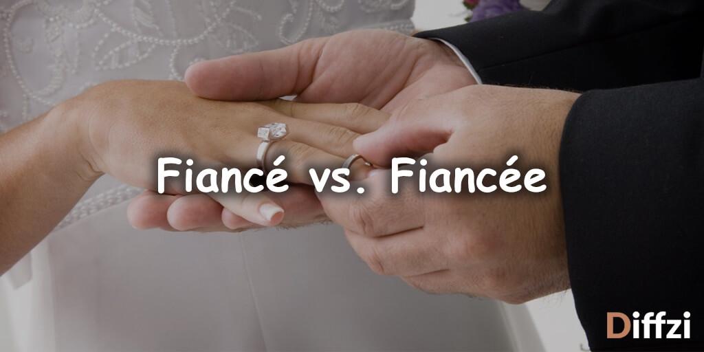 Fiancé vs. Fiancée