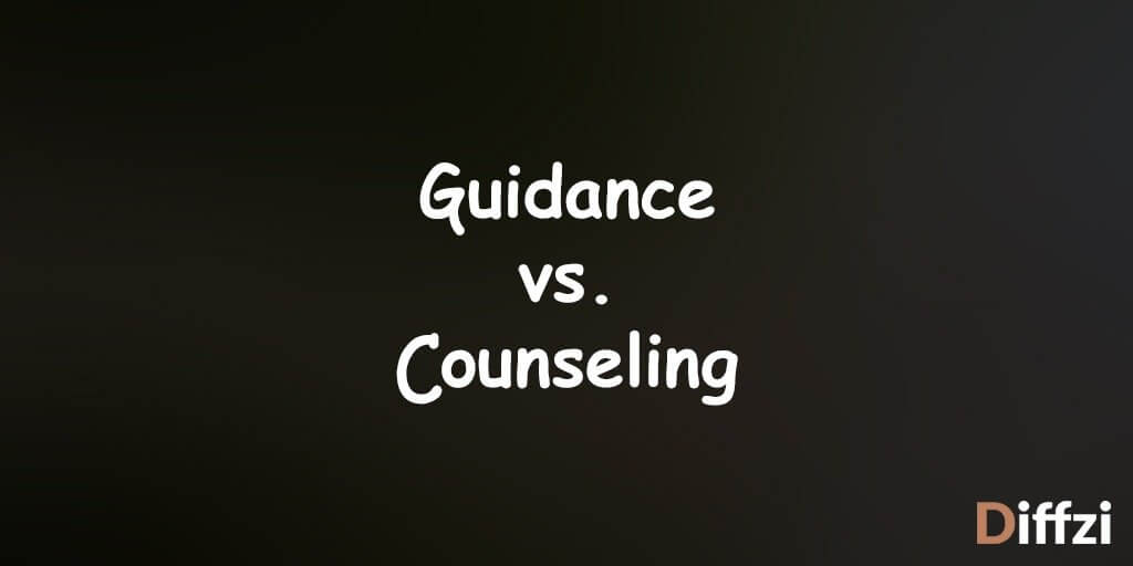 Guidance vs. Counseling
