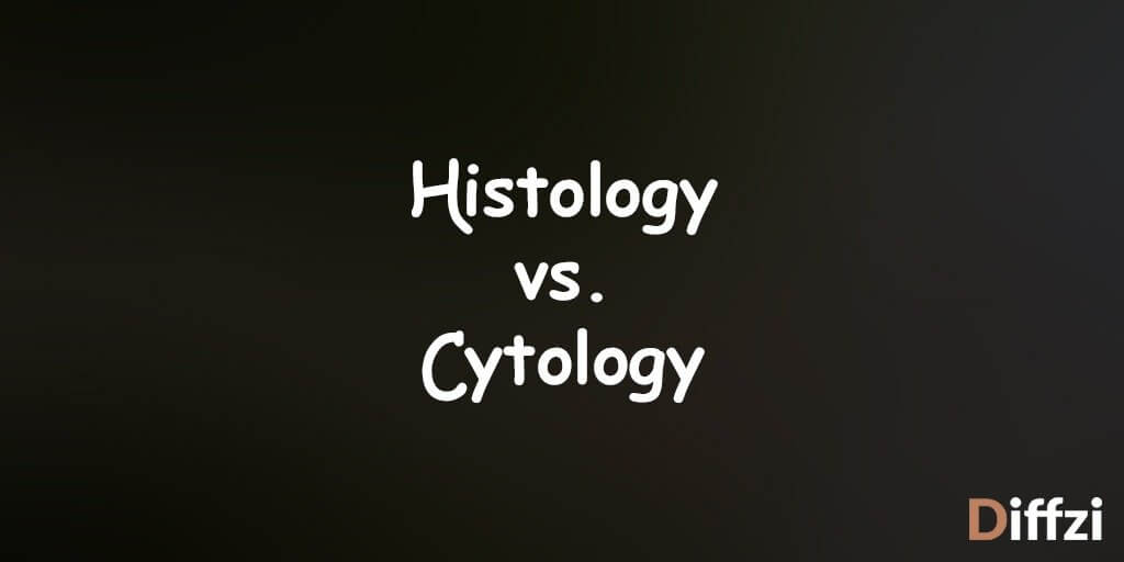 Histology vs. Cytology