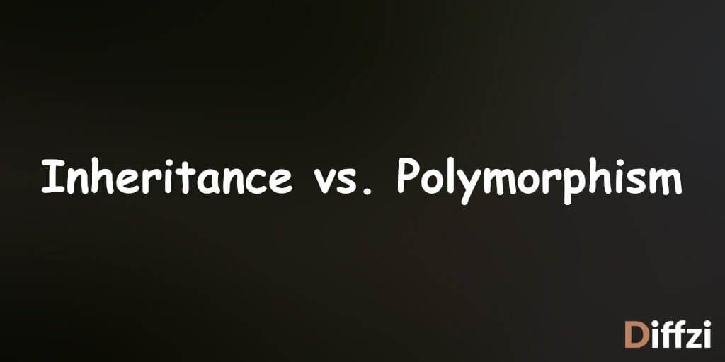 Inheritance vs. Polymorphism