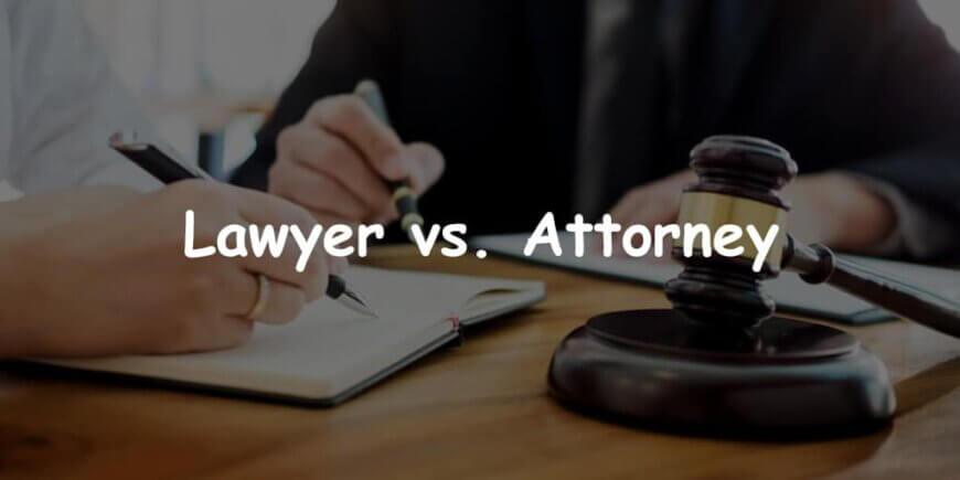 Lawyer vs. Attorney