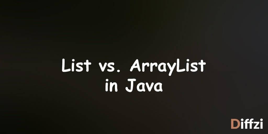 List vs. ArrayList in Java