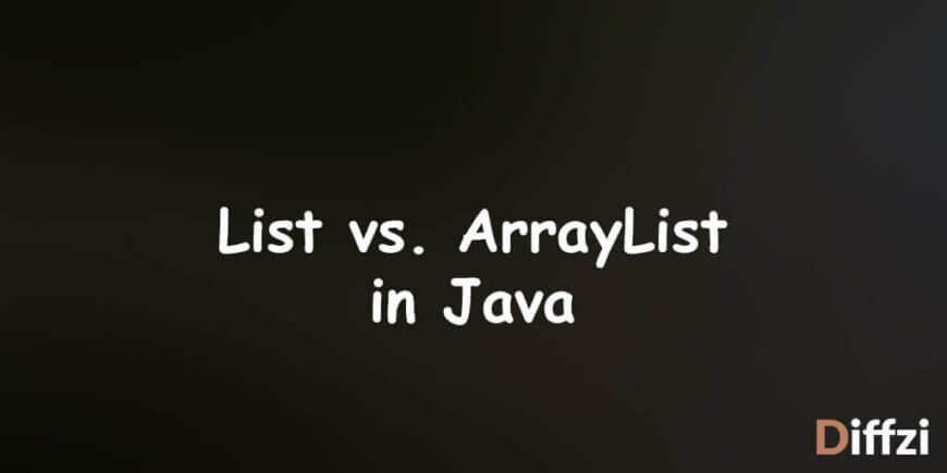 List vs. ArrayList in Java