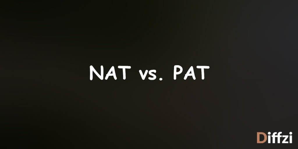 NAT vs. PAT
