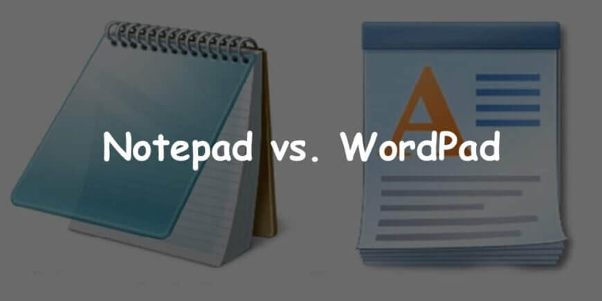 Notepad vs. WordPad