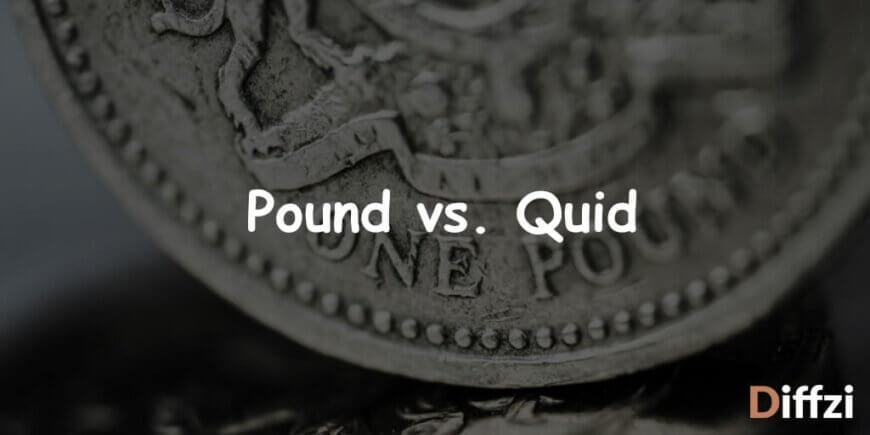 Pound vs. Quid