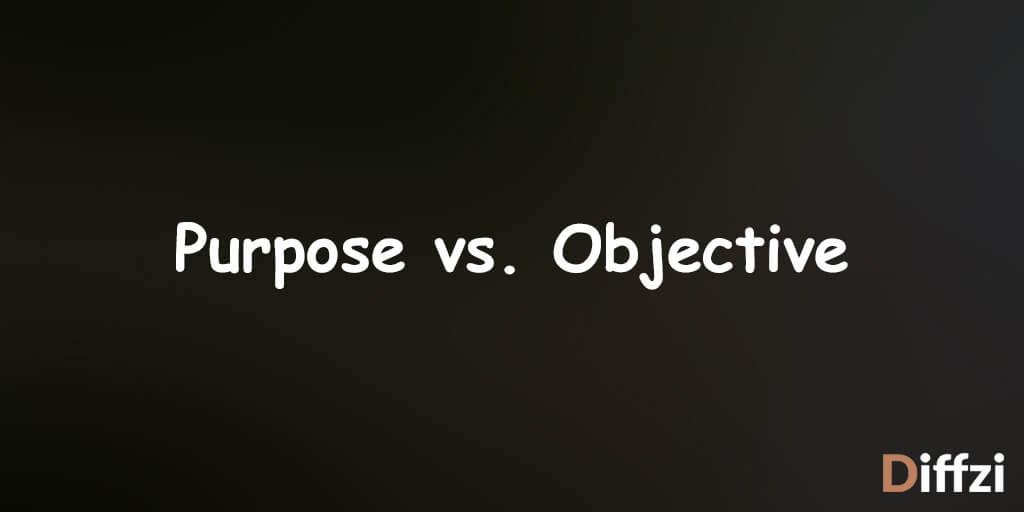 Purpose vs. Objective