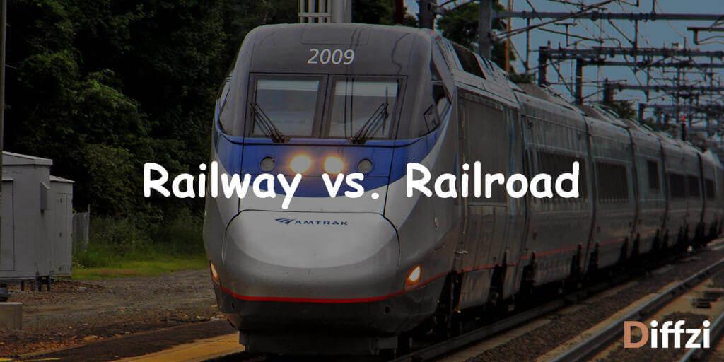 Railway vs. Railroad
