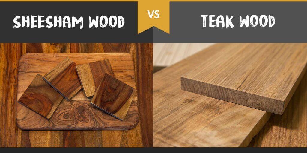 Sheesham Wood vs. Teak Wood