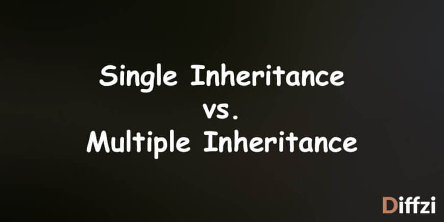 Single Inheritance vs. Multiple Inheritance