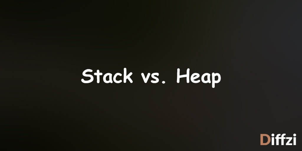 Stack vs. Heap