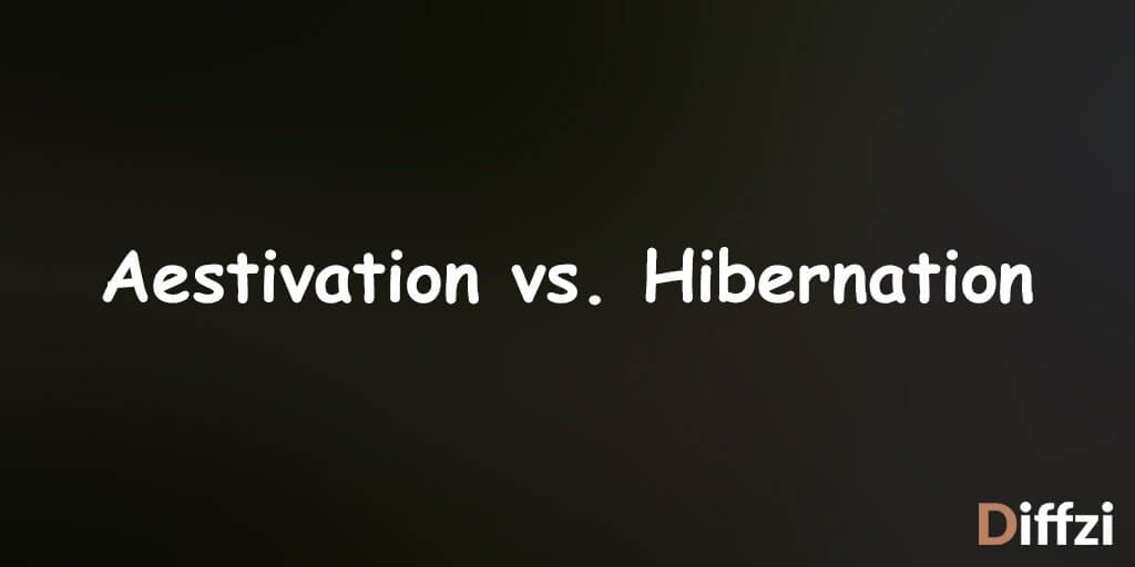 Aestivation vs. Hibernation