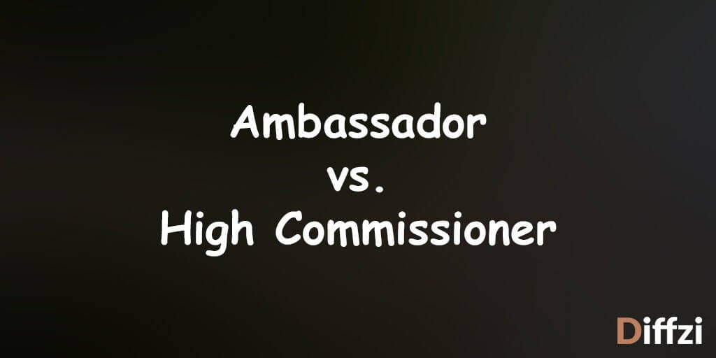Ambassador vs. High Commissioner