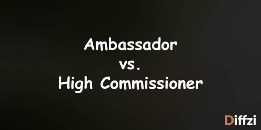 Ambassador vs. High Commissioner