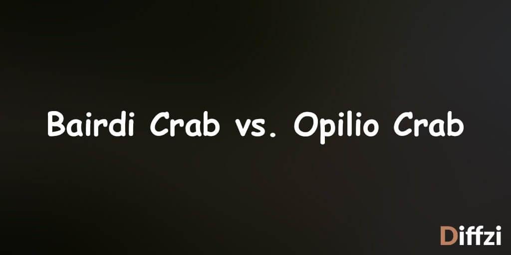 Bairdi Crab vs. Opilio Crab