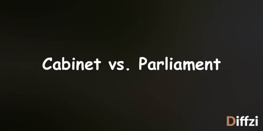 Cabinet vs. Parliament