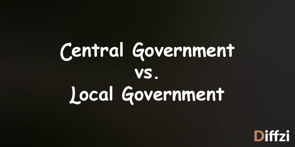 Central Government vs. Local Government