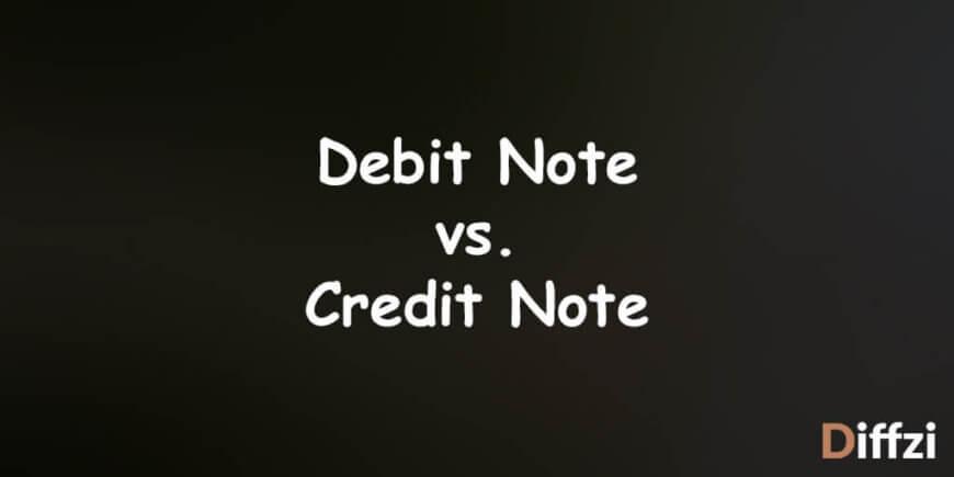 Debit Note vs. Credit Note