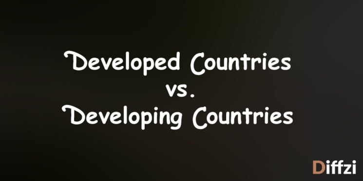 Developed Countries vs. Developing Countries