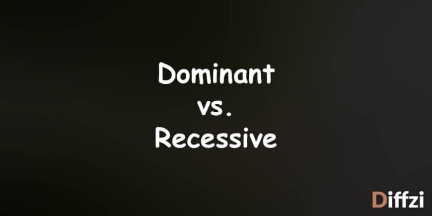 Dominant vs. Recessive