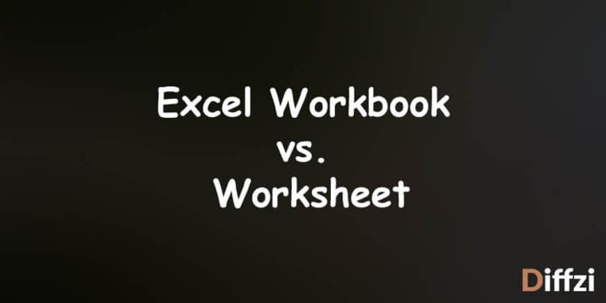 Excel Workbook vs. Worksheet