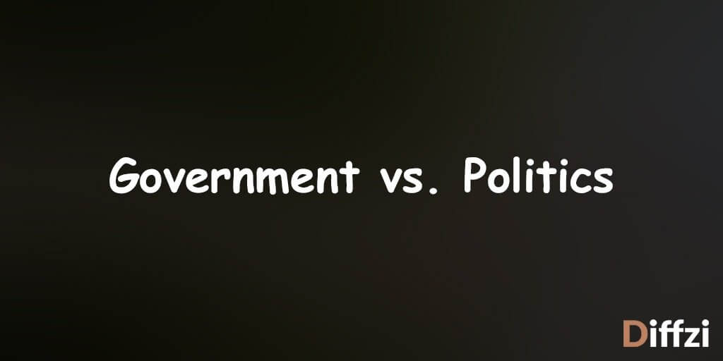 Government vs. Politics