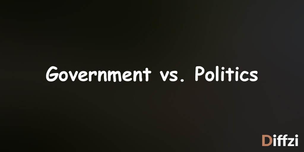 Government vs. Politics