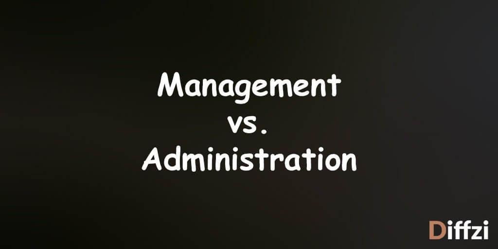 Management vs. Administration