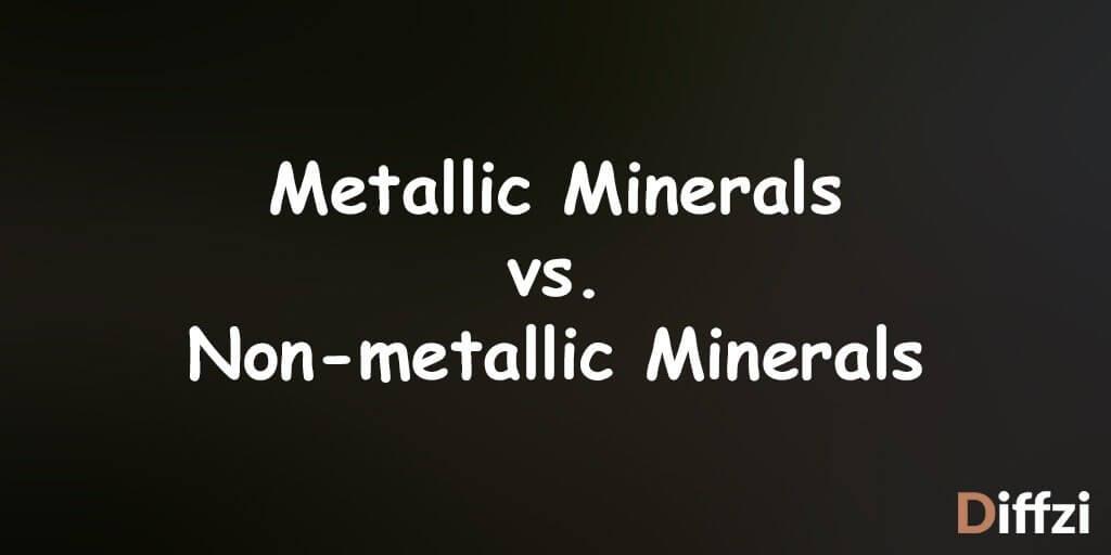 Metallic Minerals vs. Non metallic Minerals