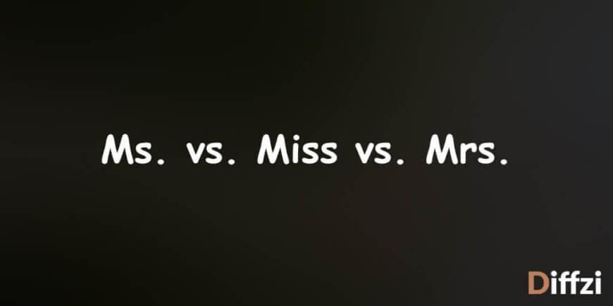 Ms. vs. Miss vs. Mrs.