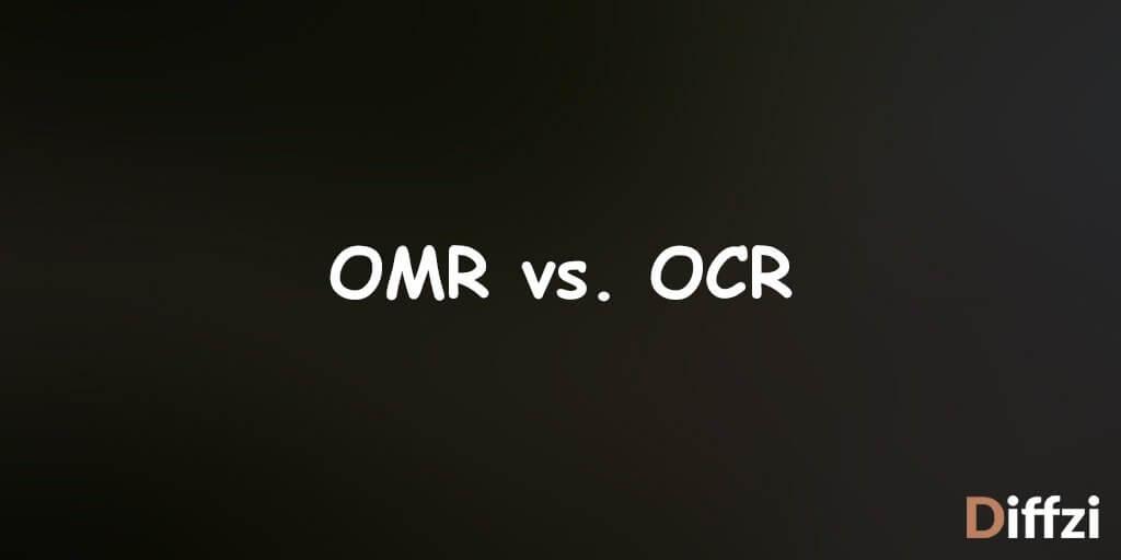 OMR vs. OCR