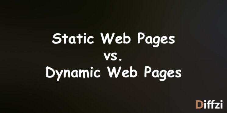 Static Web Pages vs. Dynamic Web Pages