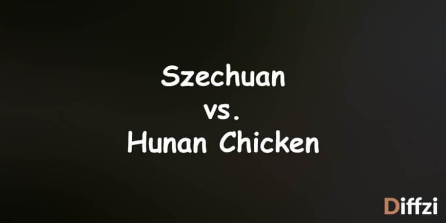 Szechuan vs. Hunan Chicken