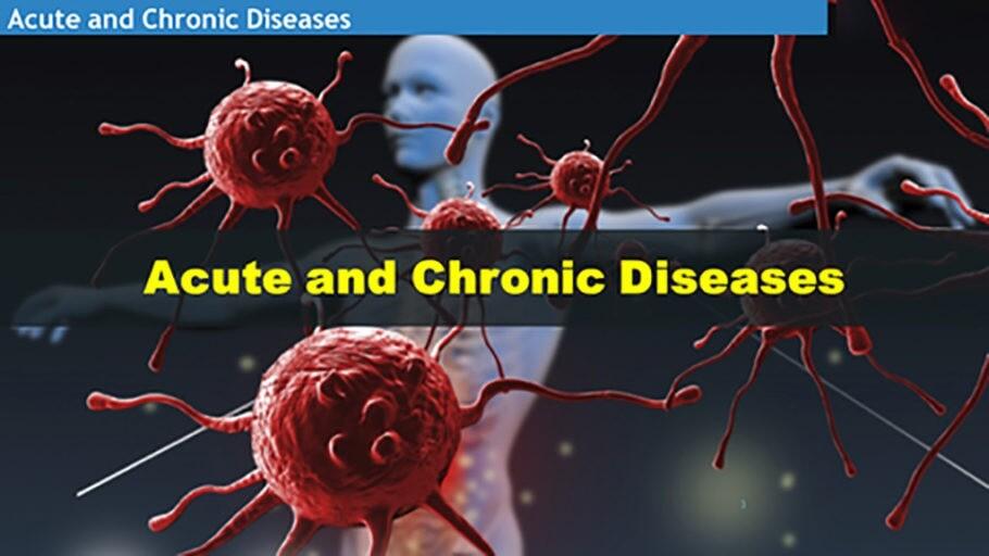 Acute Disease vs. Chronic Disease