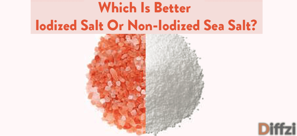 Iodized Salt vs. Non iodized Salt