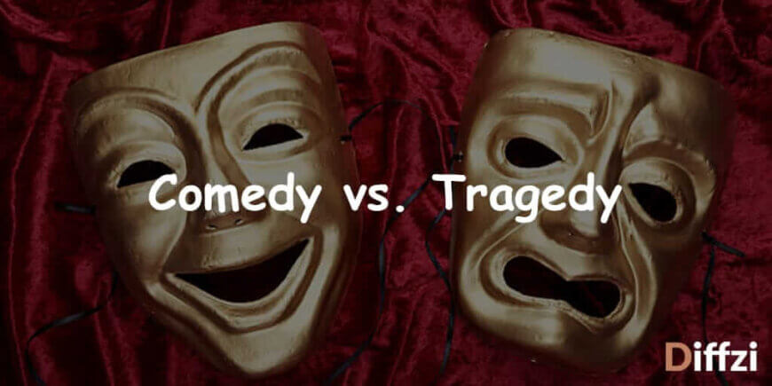 Comedy vs. Tragedy