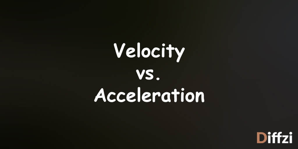 Velocity vs. Acceleration