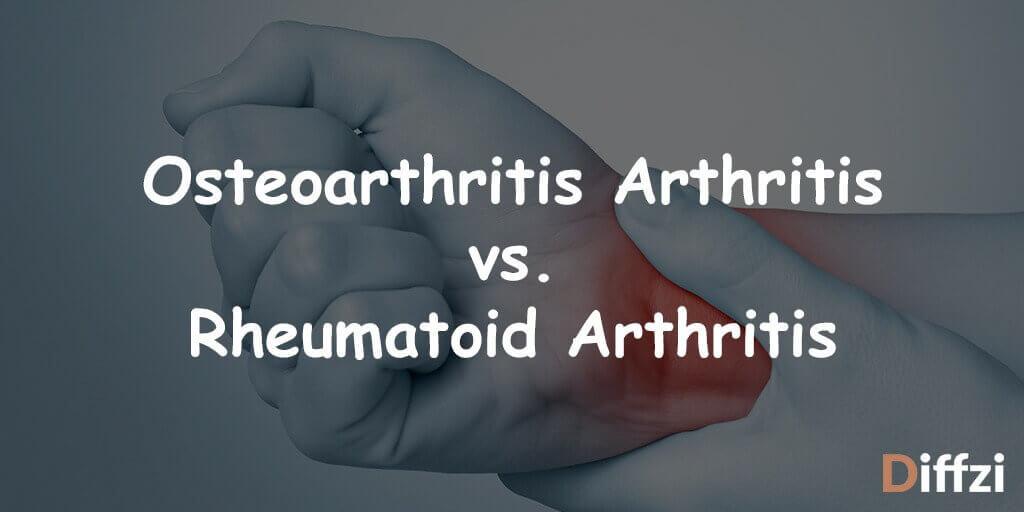 Osteoarthritis Arthritis vs. Rheumatoid Arthritis