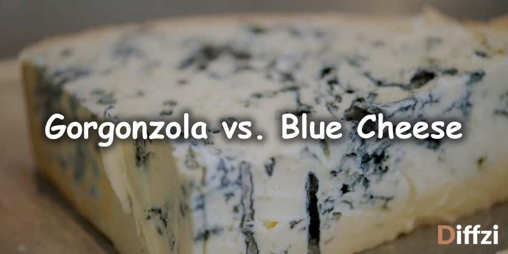 Gorgonzola vs. Blue Cheese